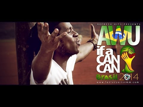 FIFA World Cup 2014 Theme Song - AWU - If a Can, Can