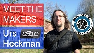 Meet The Makers - Urs Heckmann U-He
