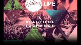 Forever Reign - Hillsong Live - A Beautiful Exchange