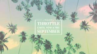 Repeat youtube video Throttle x Earth, Wind & Fire - September (Cover Art)