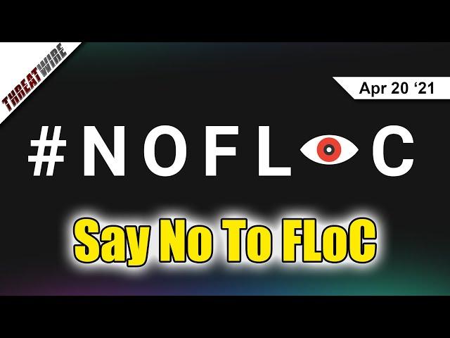 FLoC Gets Blocked; FBI Hacks Into Exchange Servers - ThreatWire