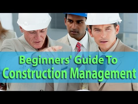 Beginners Guide To Construction Management