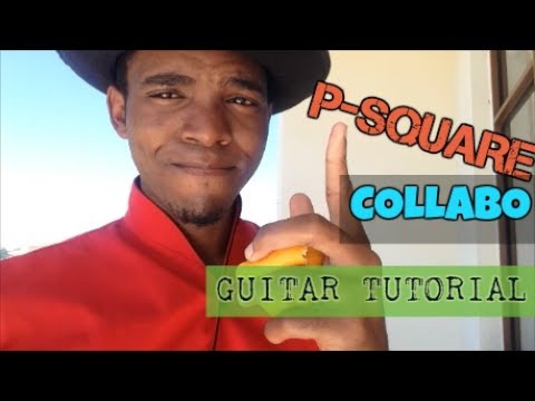 Download P SQUARE FT DON JAZZY - COLLABO (GUITAR TUTORIAL)