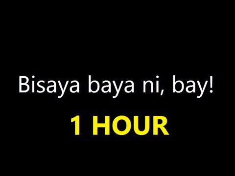 Bisaya Baya Ni, Bay! (Lyric Video) 1 Hour Loop