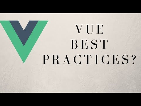 Are These Vue.js Best Practices? Video Critique!