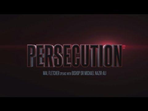 PERSECUTION: Mal Fletcher w/ Dr Michael Nazir-Ali