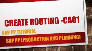 Comment créer de routage dans SAP PP CA01