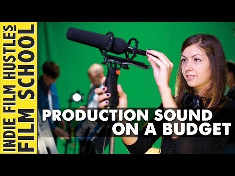 How to Get Production Sound on a Budget - IFH Film School - Indie Film Hustle