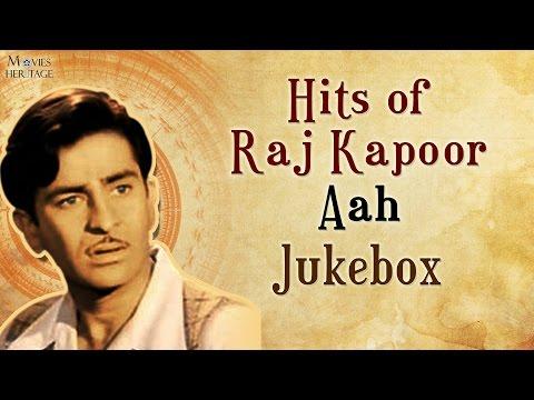 Hits Of Raj Kapoor - Aah || Old Hindi Songs || Jukebox