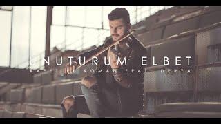 Unuturum Elbet - Rafet El Roman feat. Derya - Violin Cover by re Soueid