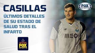 El estado de salud de Iker Casillas tras sufrir un infarto