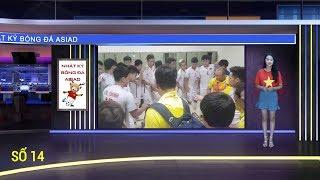 Nhật ký Asiad số 14: O.Việt Nam không ngại O.Hàn Quốc trước thềm Bán kết Asiad 2018   VFF Channel