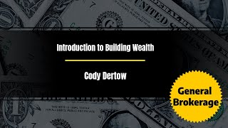 Introduction to Building Wealth with Cody Dertow Episode 2