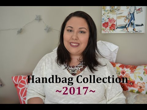 MY 2017 HANDBAG COLLECTION *W/MOD SHOTS!