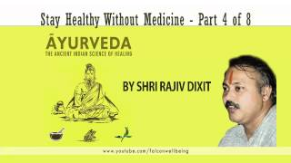 Rajiv Dixit - Stay Happy Without Medicine - Part 4 of 8
