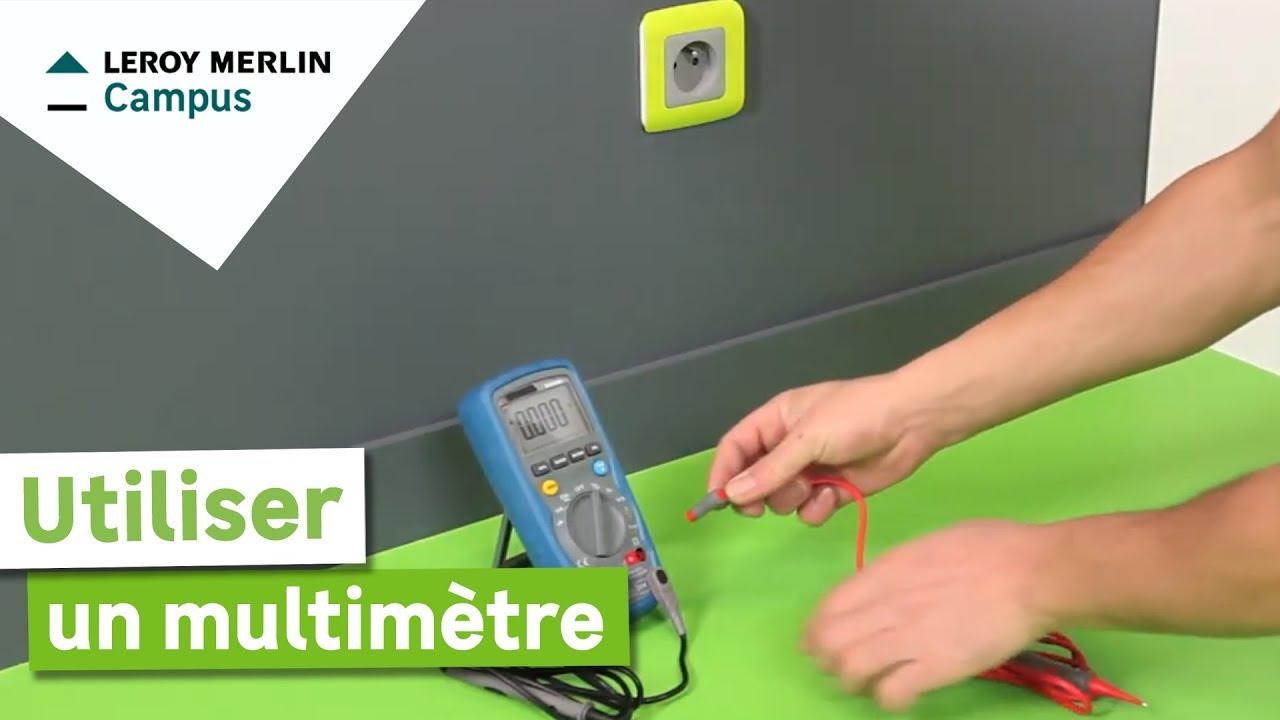 Comment Utiliser Un Multimètre Leroy Merlin