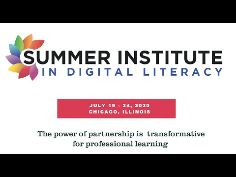 Announcing the Summer Institute in Digital Literacy 2020 in Chicago
