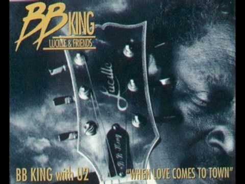 BB King & U2 - When Love Comes To Town