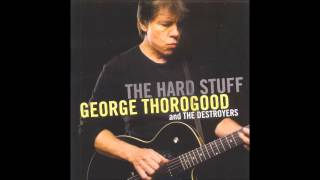 Watch George Thorogood  The Destroyers Dynaflow Blues video