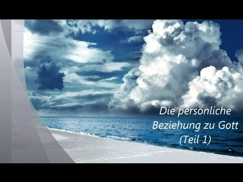 Beziehung zu Gott - Teil 1 (Christian Meisel)