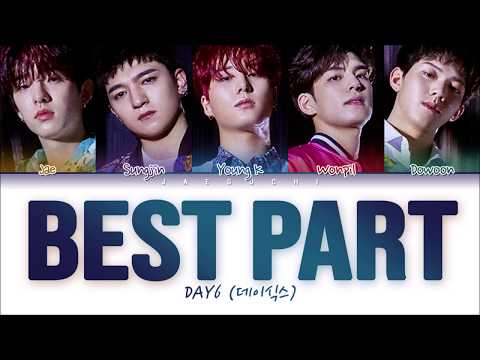 DAY6 (데이식스) - Best Part (Color Coded Lyrics Eng/Rom/Han/가사)