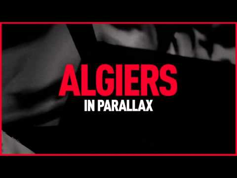 "Algiers - ""In Parallax"""