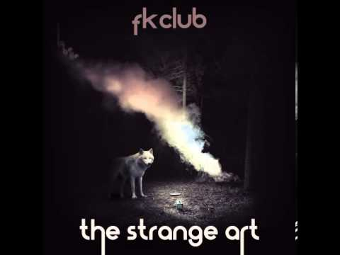 FKCLUB - The Strange Art (Richard Sen remix)