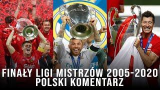 Finały Ligi Mistrzów 2005-2020 (Polski Komentarz) ᴴᴰ