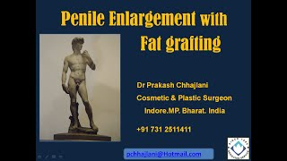 Penis size enhancement by fat grafting for a robust looking organ.A confidence booster surgery.