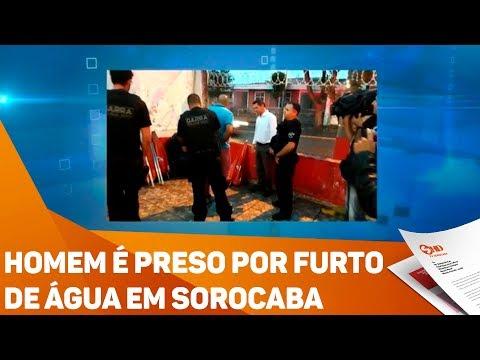 Homem é preso por de furto de água em Sorocaba - TV SOROCABA/SBT