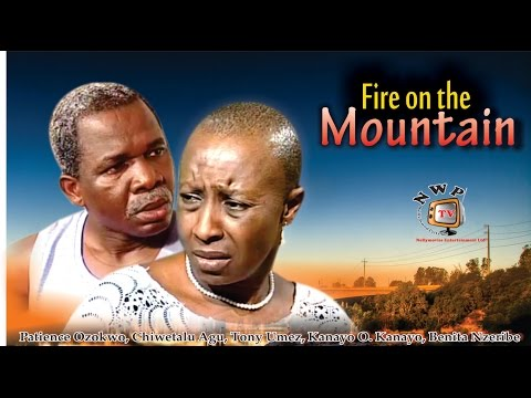 Fire on the Mountain   - Nigerian Nollywood Movie