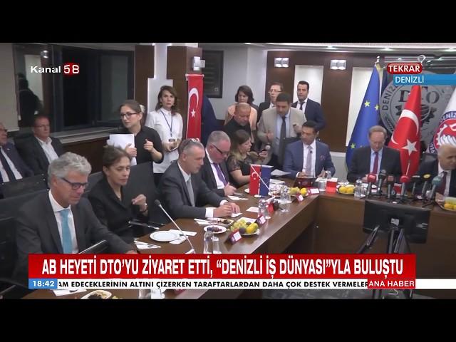 Kanal 58 AB Büyükelçileri, DTO'yu ziyaret etti 23 10 2018