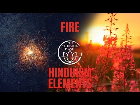 5 Hindu Elements – Sound of Tejas & Agni (Fire) – Hinduism Philosophy Of Balance