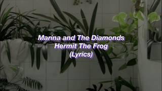 Marina and The Diamonds    Hermit The Frog    (Lyrics) Video