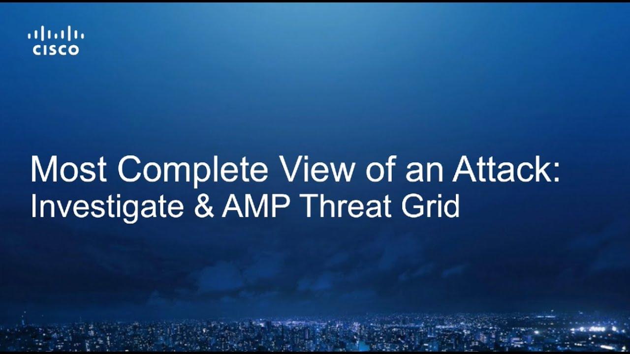 Cisco AMP Threat Grid and Investigate Demo