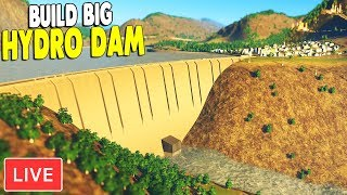 BUILDING THE BIGGEST HYDROELECTRIC DAM YET | Cities: Skylines Gameplay