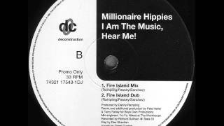 Millionaire Hippies  -  I Am The Music, Hear Me! (Fire Island Dub)