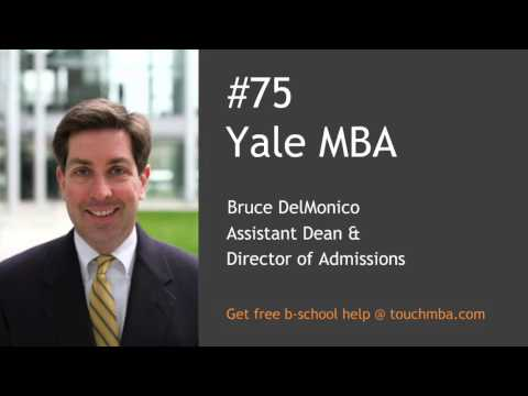 Yale Mba Admissions Interview With Bruce Delmonico Touch Mba Podcast