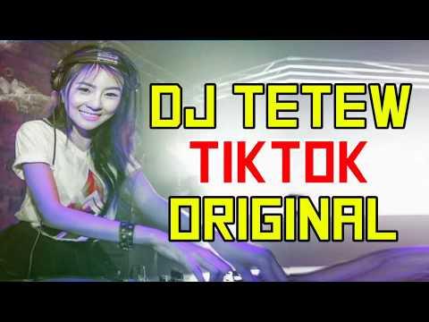 DJ TETEW TIK TOK ORIGINAL 2019