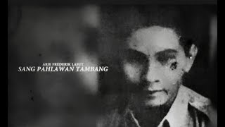 Melawan Lupa - Arie Frederik Lasut, Sang Pahlawan Tambang