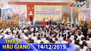 Công nhận huyện Châu Thành A đạt chuẩn NTM   THỜI SỰ HẬU GIANG - 14/12/2019