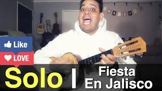 Como Tocar - Solo - Fiesta En Jalisco - (( Vihuela ))