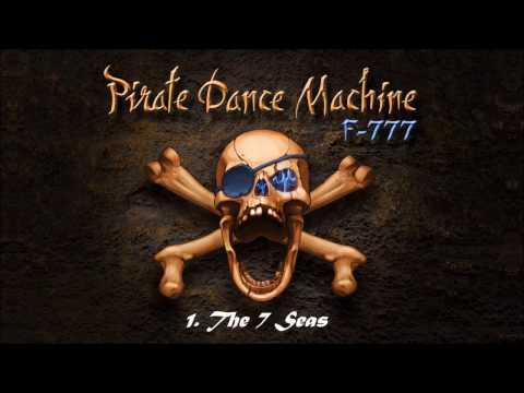 F-777 - Pirate Dance Machine (FULL ALBUM)