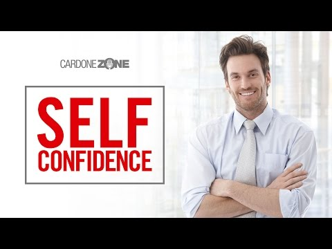 How to Build Self-Confidence - CardoneZone