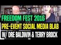 Freedom Fest 2016 Pre-Event Social Media Blab w/ Dre Baldwin & Terry Brock