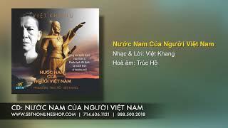 Nước Nam Của Người Việt Nam | Nhạc & Lời: Việt Khang | Hoà âm: Trúc Hồ