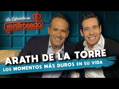 ARATH DE LA TORRE, los MOMENTOS MÁS DUROS de su vida | La entrevista con Yordi Rosado