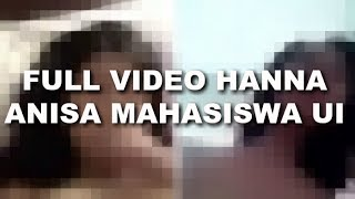INI DIA FULL VIDEO HANNA ANISA MAHASISWA UI