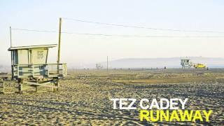 Tez Cadey - Runaway