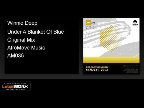 Winnie Deep - Under A Blanket Of Blue (Original Mix)